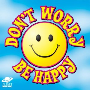 dont-worry-be-happy